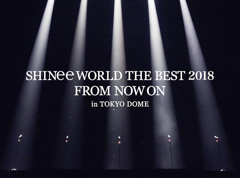 初回生産限定盤Blu-ray<br>[SHINee WORLD THE BEST 2018~FROM NOW ON~ in TOKYO DOME]